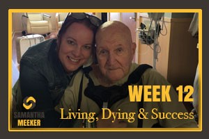 Week 12 Living Dying and Success