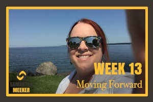 Week 13 - Moving Forward by Samantha Meeker
