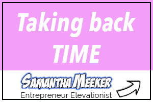 Taking back time by Samantha Meeker