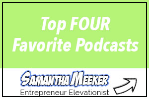 Top four favorite podcasts by Samantha Meeker
