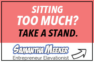 Sitting too much? Take a stand. By Samantha Meeker